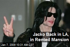 Jacko Back in LA, in Rented Mansion