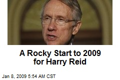A Rocky Start to 2009 for Harry Reid
