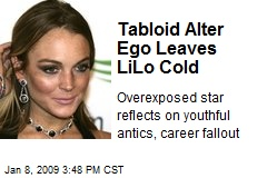 Tabloid Alter Ego Leaves LiLo Cold