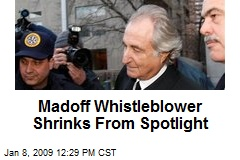 Madoff Whistleblower Shrinks From Spotlight