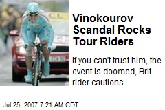 Vinokourov Scandal Rocks Tour Riders