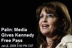 Palin: Media Gives Kennedy Free Pass