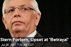 Stern Forlorn, Upset at 'Betrayal'
