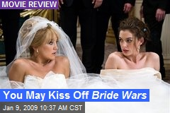 You May Kiss Off Bride Wars