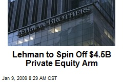 Lehman to Spin Off $4.5B Private Equity Arm