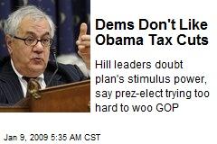 Dems Don't Like Obama Tax Cuts