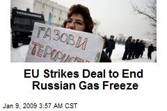 EU Strikes Deal to End Russian Gas Freeze