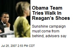 Obama Team Tries Walk In Reagan's Shoes