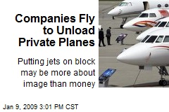 Companies Fly to Unload Private Planes