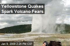 Yellowstone Quakes Spark Volcano Fears