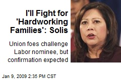 I'll Fight for 'Hardworking Families': Solis