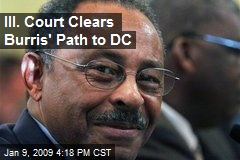Ill. Court Clears Burris' Path to DC
