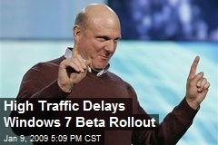 High Traffic Delays Windows 7 Beta Rollout