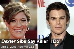 Dexter Sibs Say Killer 'I Do'