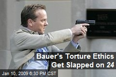 Bauer's Torture Ethics Get Slapped on 24