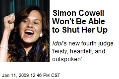 Simon Cowell Won't Be Able to Shut Her Up