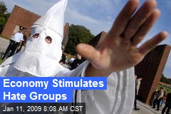 Economy Stimulates Hate Groups