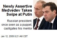 Newly Assertive Medvedev Takes Swipe at Putin