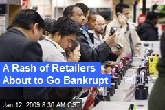 A Rash of Retailers About to Go Bankrupt