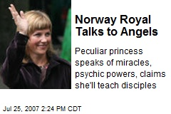Norway Royal Talks to Angels