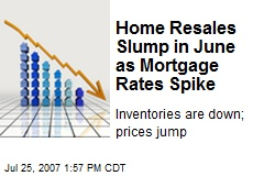 Home Resales Slump in June as Mortgage Rates Spike