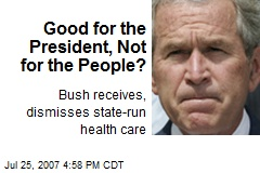 Good for the President, Not for the People?