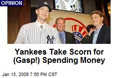Yankees Take Scorn for (Gasp!) Spending Money