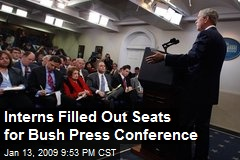 Interns Filled Out Seats for Bush Press Conference