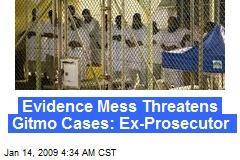 Evidence Mess Threatens Gitmo Cases: Ex-Prosecutor