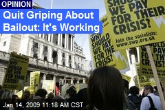 Quit Griping About Bailout: It's Working