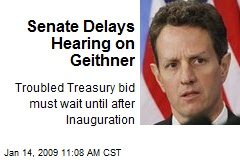 Senate Delays Hearing on Geithner