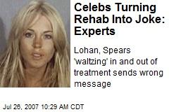 Celebs Turning Rehab Into Joke: Experts