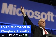Even Microsoft Is Weighing Layoffs