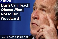 Bush Can Teach Obama What Not to Do: Woodward