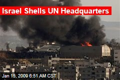 Israel Shells UN Headquarters