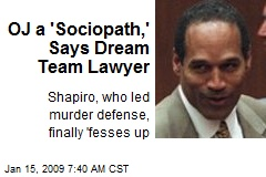 OJ a 'Sociopath,' Says Dream Team Lawyer