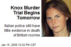 Knox Murder Trial Begins Tomorrow