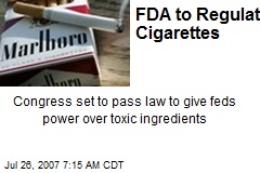 FDA to Regulate Cigarettes