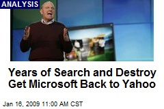 Years of Search and Destroy Get Microsoft Back to Yahoo