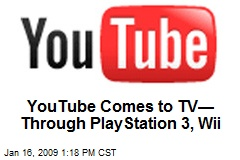 YouTube Comes to TV— Through PlayStation 3, Wii