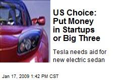 US Choice: Put Money in Startups or Big Three