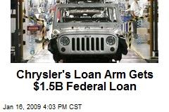 Chrysler's Loan Arm Gets $1.5B Federal Loan