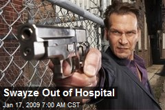 Swayze Out of Hospital