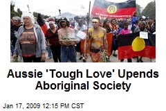 Aussie 'Tough Love' Upends Aboriginal Society