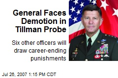 General Faces Demotion in Tillman Probe