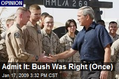 Admit It: Bush Was Right (Once)