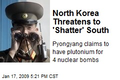 North Korea Threatens to 'Shatter' South