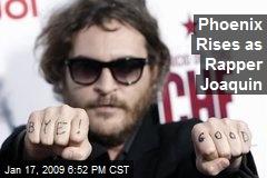 Phoenix Rises as Rapper Joaquin