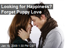 Looking for Happiness? Forget Puppy Love