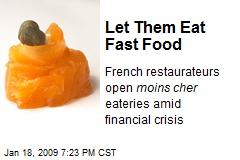 Let Them Eat Fast Food
